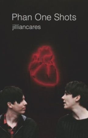 Phan One Shots - jilliancares by jilliancares