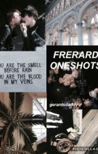 frerard - oneshots by gerardsdaddy