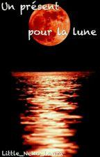 Un présent pour la lune  by Little_Neko_Laura