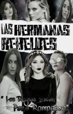 Las Hermanas Rebeldes [Ruggarol;Aguslina;Michaentina] by Liliana_Bernasconi