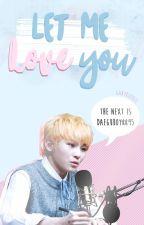 Let me love you « JiCheol » ♡ [Lemon] by GabyKookie