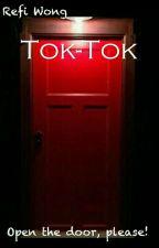 TOK TOK! by Refiwong93