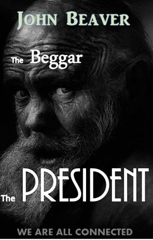 The beggar and the President by John_beaver