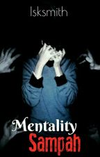 Mentality Sampah by isksmith