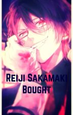 AU! Reiji Sakamaki x Reader -- Bought by akwablu