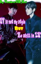 LUV Is Not My Style But He Skill In LUV by VemberCB_Kai