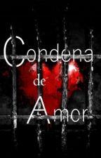 Condena De Amor by Amor_Tekila