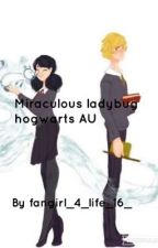 Miraculous Hogwarts AU  by _fangirl_4_life_16_