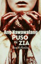 Ang Nawawalang PUSO ni ZIA by MeasMrNiceGuy