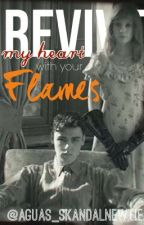 Revive My Heart with Your Flames by Aguas_skandalnewtie