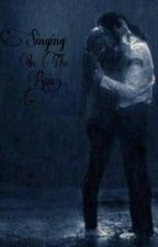 Singing In The Rain: (A Michael Jackson Fanfic) by justawriter1219