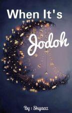 When It's Jodoh by skyaaz