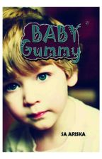 BABY GUMMY [COMPLETED] by saariska
