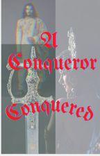 A Conqueror Conquered by suvachana