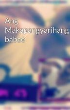 Ang Makapangyarihang babae by Jilme_14