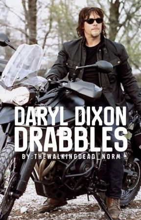 Daryl Dixon Drabbles ✔️ by TheWalkingDead_Norm