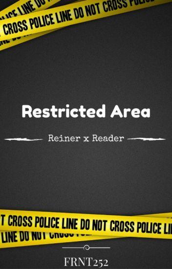 Restricted Area [REINER X READER]