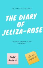 * The Diary of Jeliza-Rose * by Jeliza-Rose