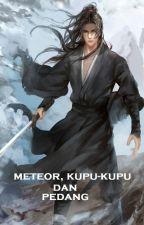 Meteor, Kupu - kupu, dan Pedang (Liu Xing Hu Di Jian) - Gu Long by IvanKresly