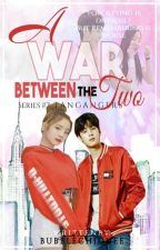 A War Between The Two (TangaNgers Series #2) by BubbleChiquee