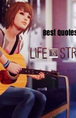 Life is Strange- Best Quotes/Moments by markIDKseptic