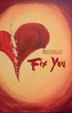 Fix You (One-Shot) by MockingCat