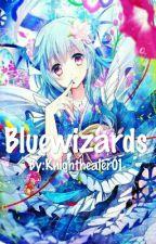 Bluewizards (Read Me) by Knighthealer01