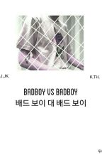 badboy vs. badboy|| k.th. + j.j.k. by KpopGuurl