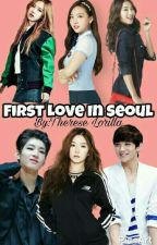 First love in SEOUL [SLOW UPDATE] by JungEunhyeHeartue