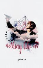 Nothing Like Us || Jeon Jungkook by joanaa_xo