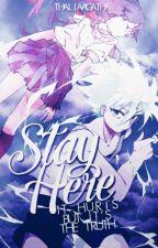 Stay Here (Killua X Reader) [On Hold] by thaliaagatha