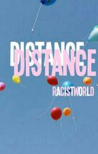 Distance by racistworld