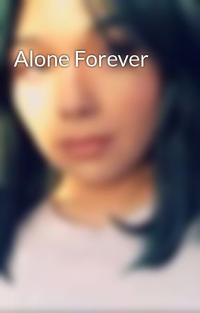 Alone Forever by iKitsune