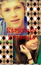 Strickly friends (a niall horan fan fiction by jessica_summer13