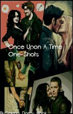 Once Upon A Time One- Shots  by Selena_Darcy_Hook