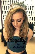 Royalty        |       Jerrie Story  by xItsJustSkill