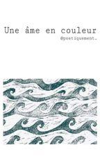 Une âme en couleur by poetiquement_