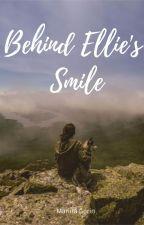 Behind Ellie's Smile | ✓ by xMarMarBearx