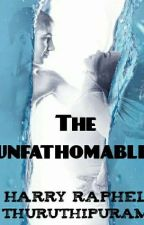the unfathomable  by harryraphel