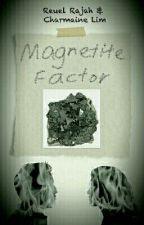 Magnetite Factor by ReuelandCharmaine