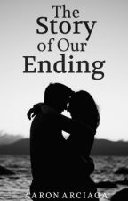 The Story of Our Ending by Aaron_Arciaga