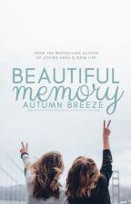Beautiful Memory :  ✓ by Autumn_Breeze