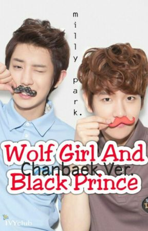 Wolf Girl And Black Prince (Chanbaek Ver.) by milly_park