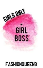 ♛ GIRL BOSS | GIRLS ONLY ♛ by FashionQueenB
