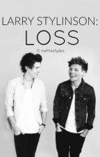 Loss » Larry Stylinson by nettastyles
