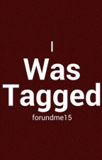 I was Tagged by forundme15