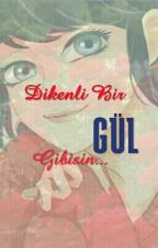 Dikenli Bir Gül Gibisin...  by GeneticForeground
