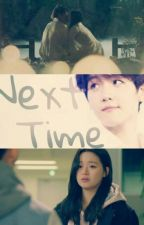 Next Time by ftrce_