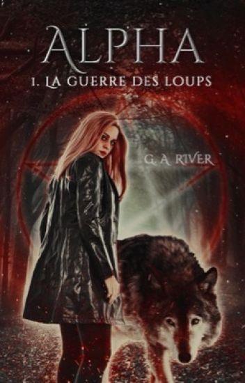 Alpha : La guerre des Loups [ sous contrat d'édition ]