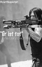 """Er ist Tot"" eine Daryl Dixon FF by writingquietgirl"
